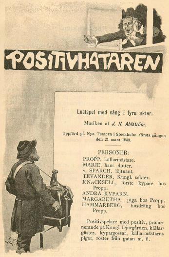 <smalIll. Jenny  Nyström</smal<b<b<biPOSITIVHATAREN</bi<b<h<smalLustspel med sång i fyra akter.</smal</h<b<bMusiken af J. N. Ahlström.<b<bUppförd på Nya Teatern i Stockholm första gången den 21 mars 1848.<b——