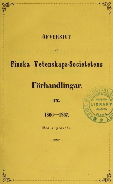 ÖFVERSIGT<b<baf<b<bFinska Vetenskaps-Societetens<b<bFörhandlingar,<b<bIX.<b<b1866—1867.<b<bMed 1 pl an che.