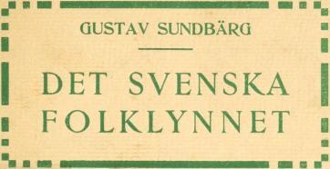 GUSTAV SUNDBÄRG<b———<b<biDET SVENSKA<bFOLKLYNNET</bi