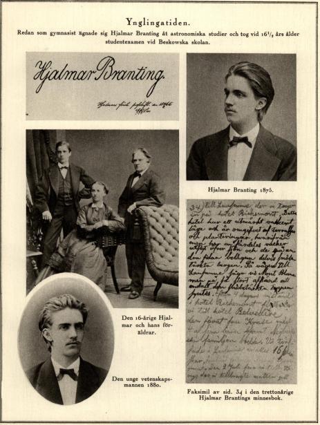 Hjalmars första profskrift 11 februari 1866<bHjalmar Branting 1876.<bDen 16-årige Hjalmar och hans föräldrar.<bDen unge vetenskapsmannen 1880.<bFaksimil av sid. 34 den trettonårige Hjalmar Brantings minnesbok.