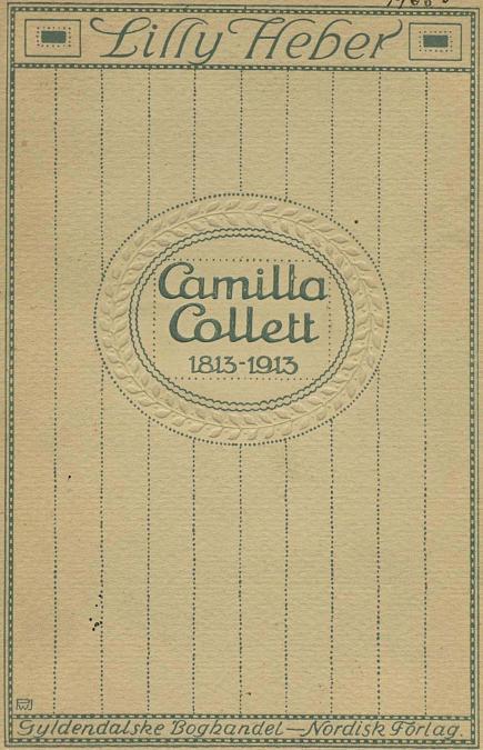 <smalIll. PWJ</smal<bLilly Heber<bCamilla<bCollett<b1813-1913<bGyldendalske Boghandel — Nordisk Forlag.