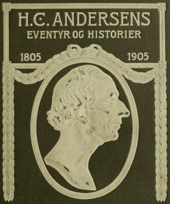 H. C. ANDERSENS<bEVENTYR OG HISTORIER<b1805 1905
