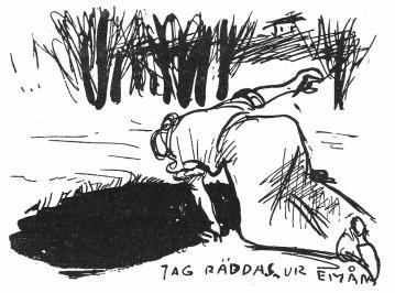 <smalJAG RÄDDAS UR EMÅN</smal